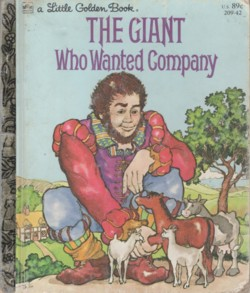 The Giant Who Wanted Company (A Little Golden Book) Lee Priestly and Dennis Hockerman
